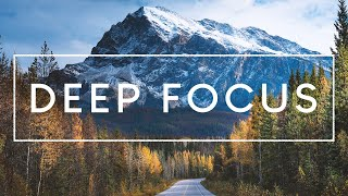 Deep Focus - Ambient Study Music to Concentrate
