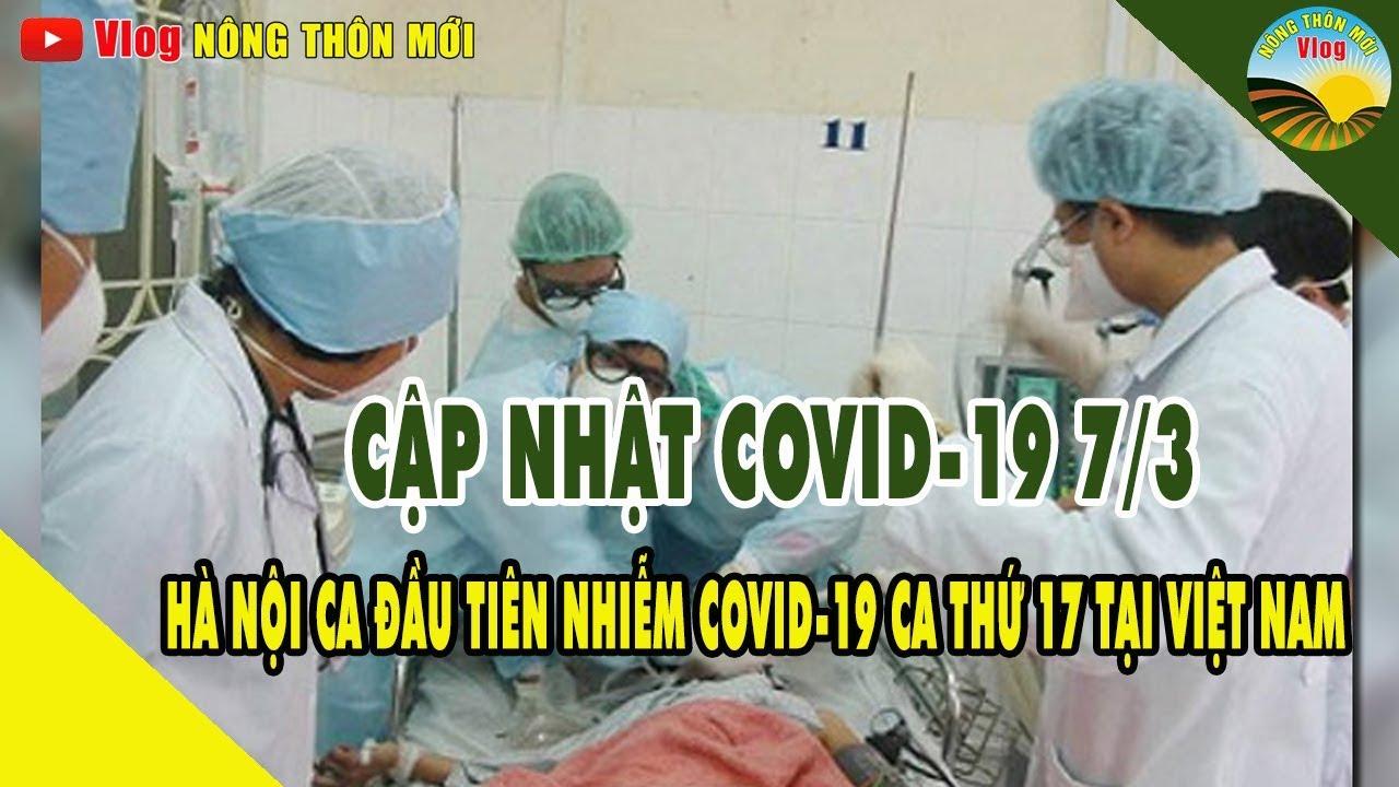 Cập nhật ca nhiễm Covid-19 thứ 17 ở Việt Nam đang lưu trú tại Hà Nội | Tin tức corona hôm nay 7/3