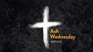 Ash Wednesday Service Live Stream - February 17th , 2021