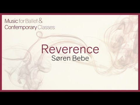 Reverence. Music For Ballet Class.
