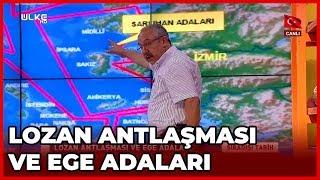 Lozan Antlaşması ve Ege Adaları - Sıradışı Tarih - Mehmet Çelik