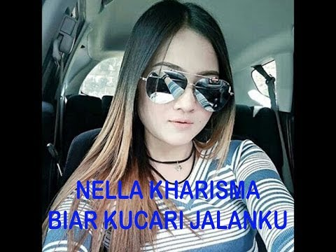 Nella Kharisma Biar Kucari Jalanku