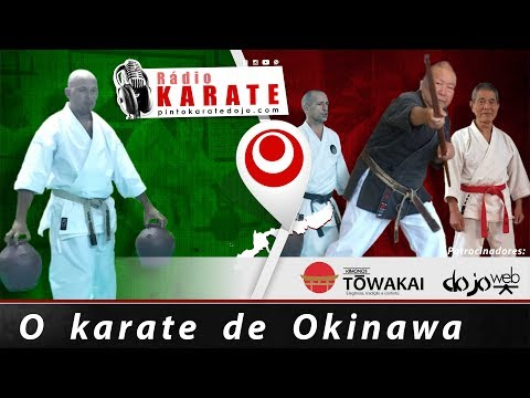 O KARATE DE OKINAWA -  Rádio Karate