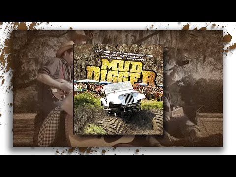 Mud Digger 1  Featuring Lenny Cooper, Colt Ford, The Lacs, and MORE!