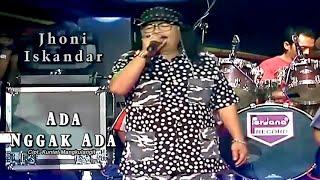 Jhoni Iskandar - Ada Nggak Ada ( Official Music Video )