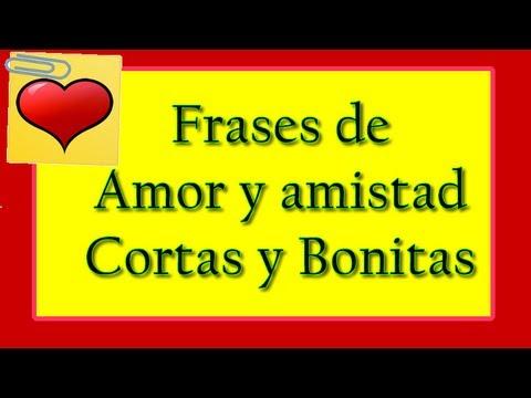Frases De Amor Y Amistad Cortas Y Bonitas Youtube