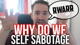 Why Do People Self-Sabotage? (And How To Stop Self Sabotaging)