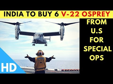 Latest on Indian Defence Updates : India To Buy 6 V-22 Osprey Aircraft From US