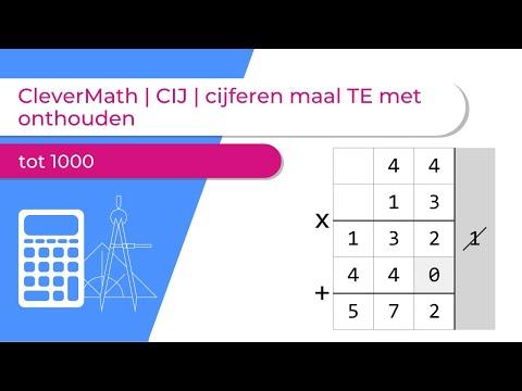 CleverMath | CIJ | cijferen maal TE met onthouden tot 1000