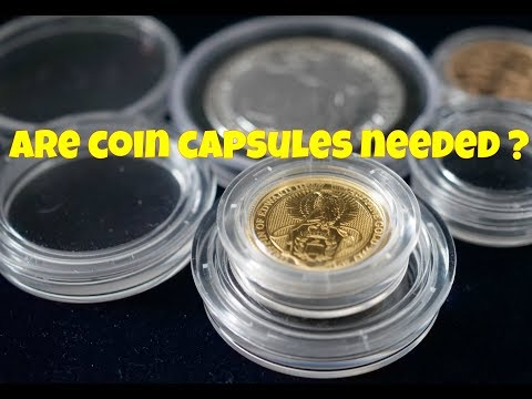 Are Coin Capsules Needed ?