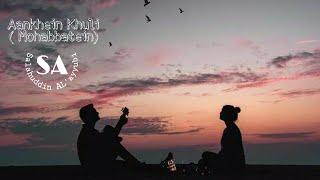 Download Lirik Lagu Aankhein Khuli (OST. Mohabbatein) Terjemahan Indonesia