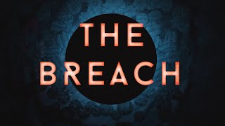 The Breach (Opening) [Official Music Video]