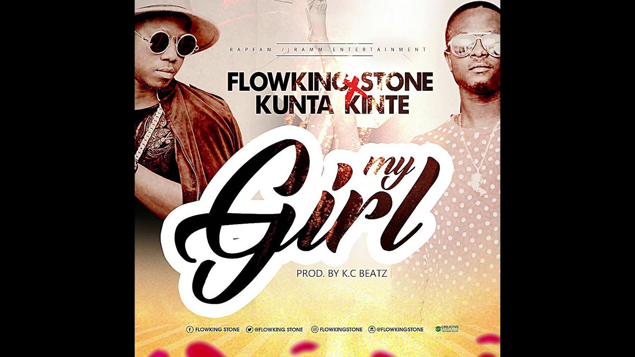 Flowking Stone ft Kunta Kinte - My girl (Prod by Kc Beatz)