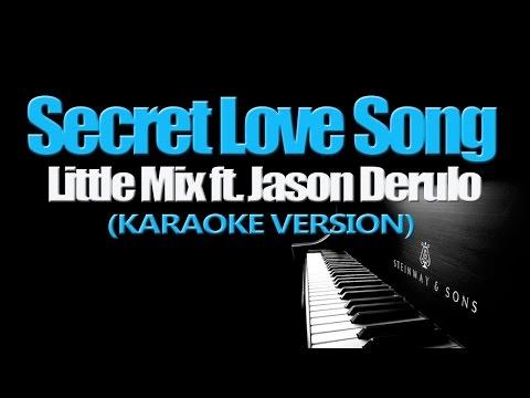 SECRET LOVE SONG - Little Mix  ft  Jason Derulo (KARAOKE VERSION)