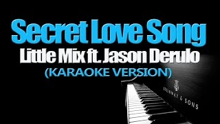 SECRET LOVE SONG - Little Mix ft Jason Derulo (KARAOKE VERSION)