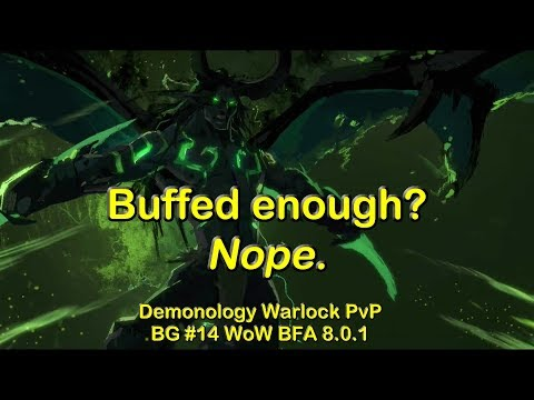 Were the Demo Buffs enough? No. - Demonology Warlock PvP BG #14 | World of Warcraft WoW BFA 8.0.1