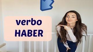 The Spanish verb HABER   Usos del verbo HABER
