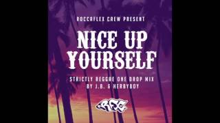 Roccaflex crew - Nice up yourself reggae one drop mix 2k15