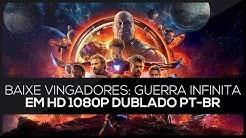 Baixe o Filme Vingadores: Guerra Infinita em HD 1080p Dublado PT-BR (Torrent)