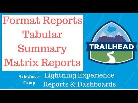 Format Reports Tabular Summary Matrix Reports Lightning Experience Reports Dashboard Admin Trailhead
