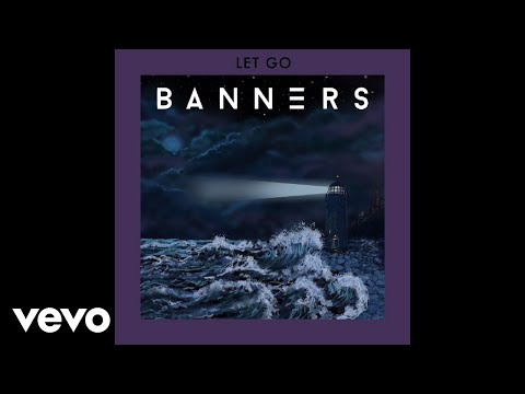 BANNERS - Let Go (Audio)