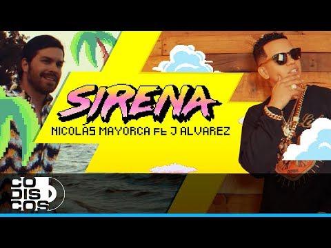 Sirena - Nicolas Mayorca, J Alvarez (Video Oficial)