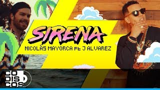 Sirena - Nicolas Mayorca, J Alvarez (Video Oficial)
