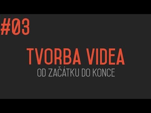 Tvorba videa od začátku do konce #03 - První krůčky