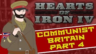 Hearts Of Iron 4: Road to 56 Mod - Communist UK Gameplay - Part 4