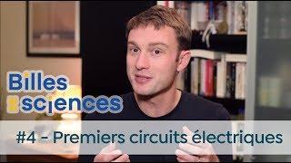 Billes de Sciences #4 : David Louapre - Premiers circuits électriques