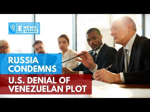 Russia Condemns U.S. Denial Of Venezuelan Plot