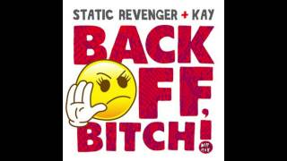Static Revenger feat.Kay - Back Off, Bitch! (SR Club Mix)