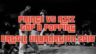 PRINCE vs AZIZ x Popping Top 8 x Battle URBANATION 2016