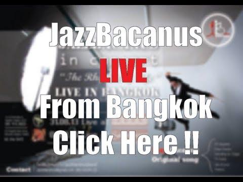 JazzBacanus Live from Bangkok @ Rehab RCA