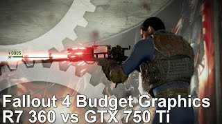 Fallout 4 PC Budget Graphics GTX 750 Ti Vs R7 360 Frame Rate Test