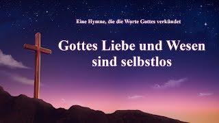 Christliches Lied | Gottes Liebe und Wesen sind selbstlos