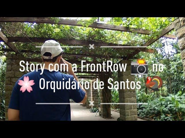 Story com a FrontRow! - Orquidário de Santos!!