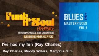 Ray Charles, Muddy Waters, Memphis Slim - I've had my fun (Ray Charles)