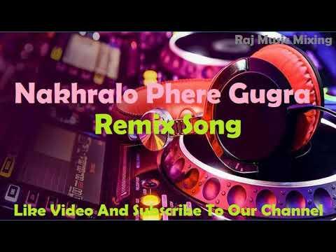 Nakhralo Khele Gughra - Full Audio Remix Song 2017 - Rajasthani Dj Song
