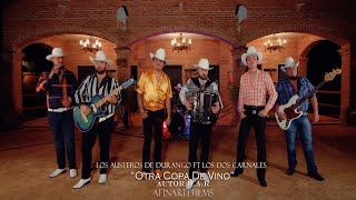 Austeros de Durango Ft. Los Dos Carnales - Una Copa de Vino ( Musical)