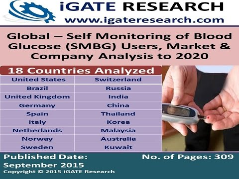Global - Self Monitoring of Blood Glucose (SMBG) Users, Market and Company Analysis to 2020