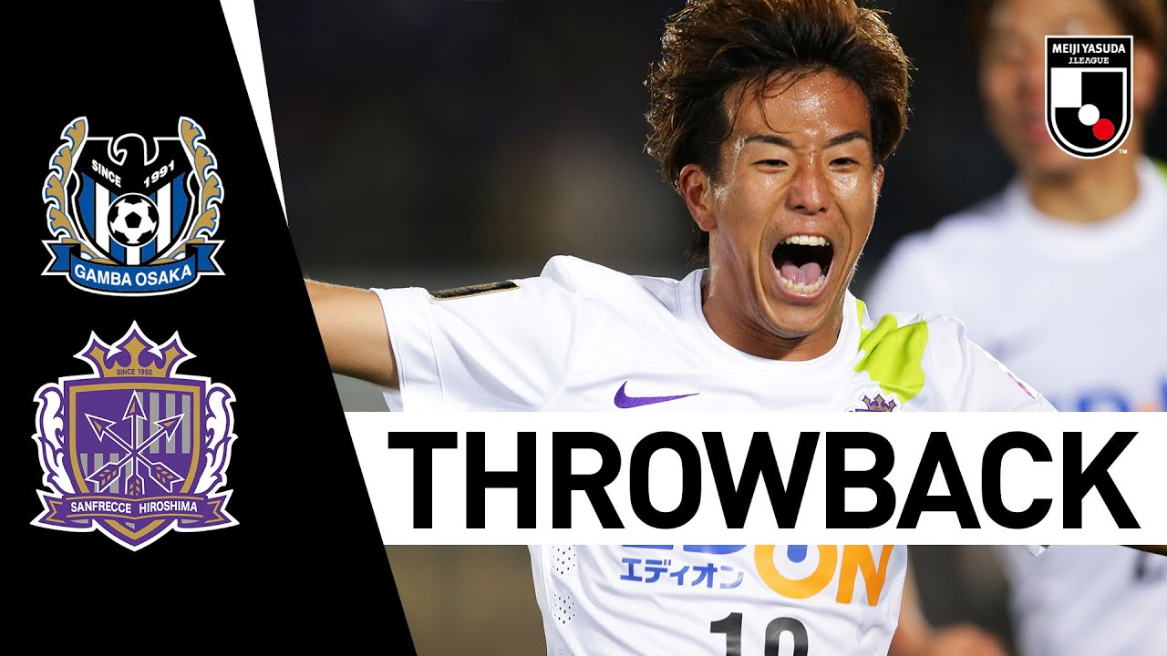 Gamba Osaka 2 3 Sanfrecce Hiroshima 2015 Throwback Championship Final 1st Leg J League Youtube