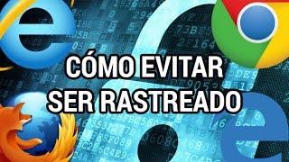 Cómo evitar ser rastreado en cualquier navegador www.informaticovitoria.com