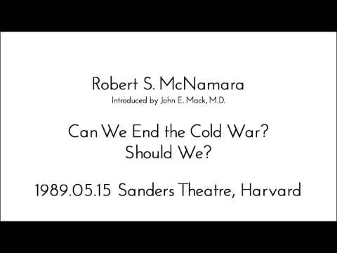 1989.05.15 Robert McNamara: Can We End the Cold War?