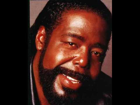 Barry White  You sexy thing