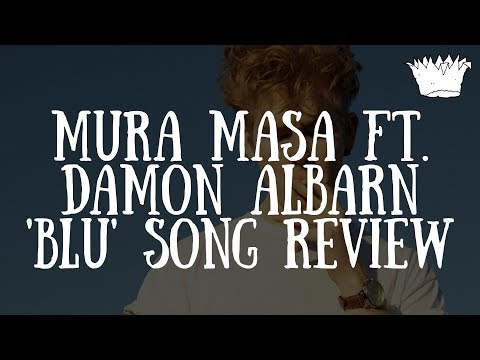 Mura Masa ft. Damon Albarn 'Blu' Song Review