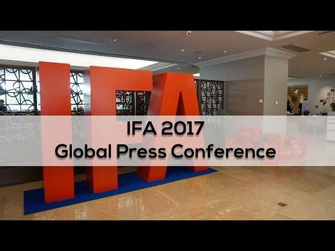 IFA Global Press Conference 2017 Summary