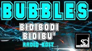 Bubbles - Bidibodi Bidibu (Radio Edit)
