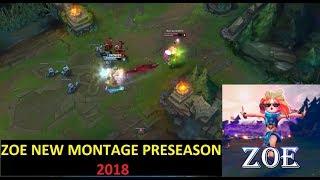 zoe montage || zOE the New  champion First PentaKill || zoe gameplay perseason 2018 ||  zoe montage