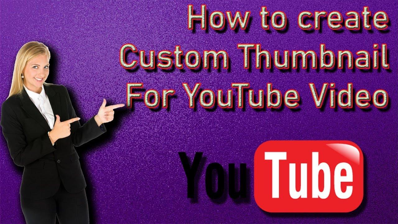 How to create Custom Thumbnail For YouTube কিভাবে আপনার ইউটিউব ভিডিওর জন্য কাস্টম থাম্বেল বানাবেন